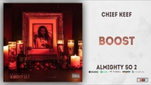 Chief Keef - Boost (Almighty So 2)